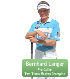 Used by Champion Golfer Bernhard Langer